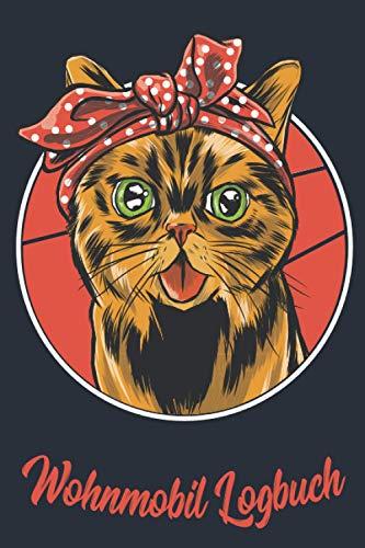 Wohnmobil Logbuch: Liebevoll gestaltetes Wohnmobil Camping Logbuch Reisetagebuch - Für Camper ein schönes Tagebuch Journal Caravan Notizbuch Erlebnisbuch / Katze Bandana Katzenmama