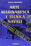 Arte marinaresca e tecnica navale (Manuali, tecnica e sport - Vela e motonautica)
