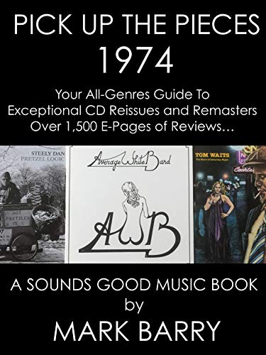 1974 - PICK UP THE PIECES - Your All-Genres Guide To Exceptional CD Reissues and Remasters... (Sounds Good Music Book) (English Edition)