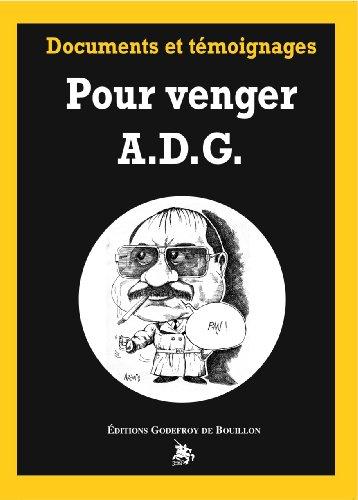 Pour venger ADG : Documents et témoignages