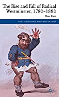 The Rise and Fall of Radical Westminster, 1780-1890 (Studies in Modern History)