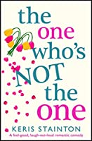The One Who's Not the One: A feel good, laugh out loud romantic comedy (English Edition)