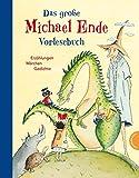 Das große Michael-Ende-Vorlesebuch: Sammlung von Geschichten, Gedichten und Rätseln für Kinder ab 5 Jahren