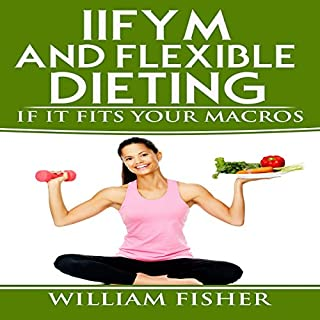 IIFYM And Flexible Dieting: If It Fits Your Macros cover art