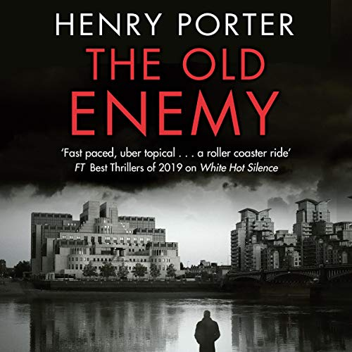 The Old Enemy: Uber-Topical Spy Fiction from A Master of The Genre