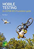 Mobile Testing: An ASTQB-BCS Foundation guide (English Edition)