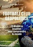 Football Club Geopolitics: 22 Hi...