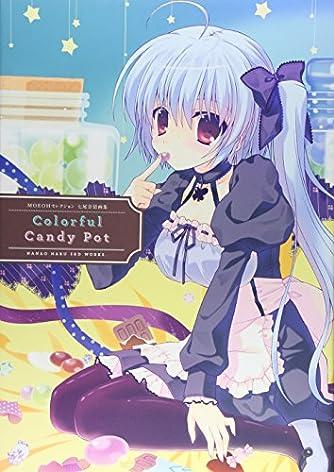 MOEOHセレクション 七尾奈留画集 Colorful Candy Pot