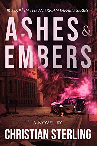 Ashes and Embers (American Parable Book 1)
