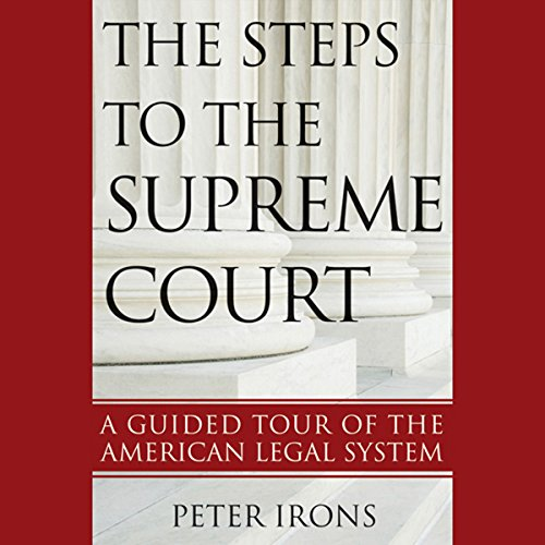 The Steps to the Supreme Court: A Guided Tour of the American Legal System audiobook cover art