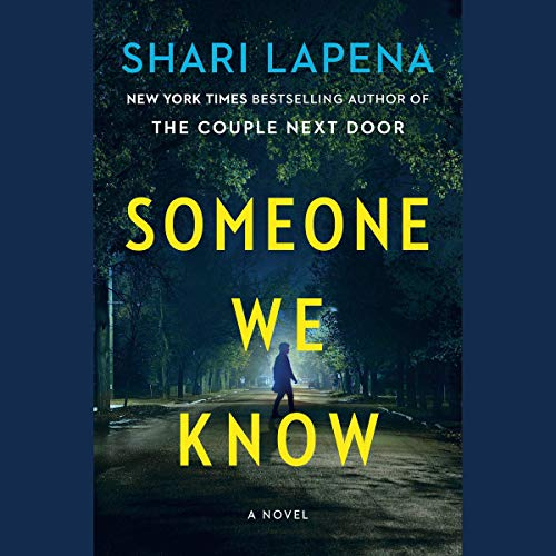 Someone We Know     A Novel              Written by:                                                                                                                                 Shari Lapena                               Narrated by:                                                                                                                                 Kirsten Potter,                                                                                        Robbie Daymond                      Length: 9 hrs     Not rated yet     Overall 0.0