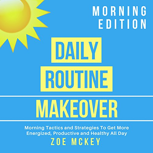 Daily Routine Makeover: Morning Edition audiobook cover art