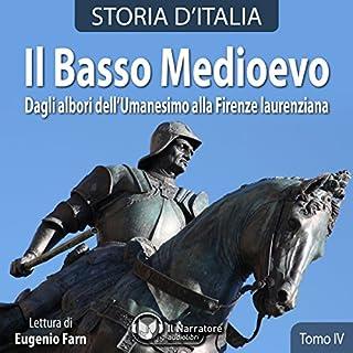 Il Basso Medioevo. Dagli albori dell'Umanesimo alla Firenze laurenziana audiobook cover art