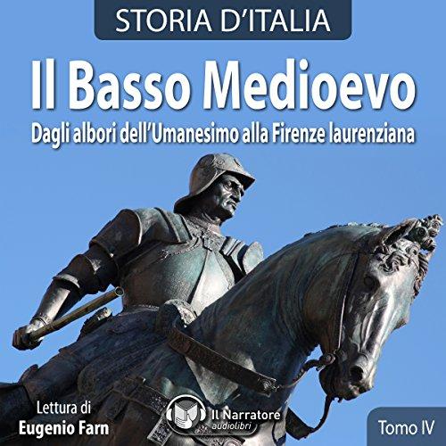 Il Basso Medioevo. Dagli albori dell'Umanesimo alla Firenze laurenziana copertina
