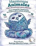 Libro de Colorear para Adultos Contra El Stress: Hermosos Animales - Para Relajación, Meditación, Curación Y Para Calmar El Stress (Anti-Estres Mandala De La Zen Arte-Terapia)
