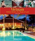Vietnam: Hidden Riches of a magical Land - Jochen Voigt