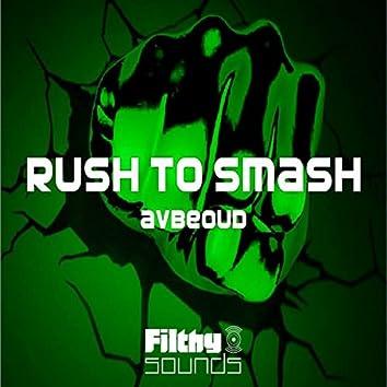 Rush To Smash
