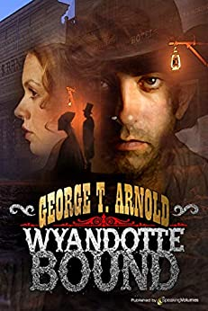 Wyandotte Bound by [George T.  Arnold ]