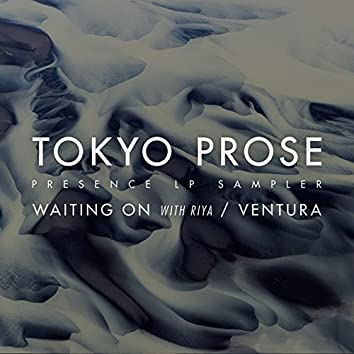 Ventura / Waiting On (Presence Sampler)