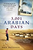 3,001 Arabian Days: Growing Up in an American Oil Camp in Saudi Arabia (1953-1962). A Memoir.