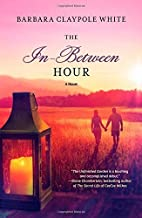 By Barbara Claypole White - The In-Between Hour (Original) (2014-01-15) [Paperback]