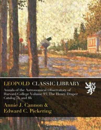 Annals of the Astronomical Observatory of Harvard College Volume 93; The Henry Draper Catalog 7h and 8h