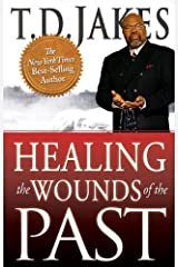 Healing the Wounds of the Past Kindle Edition