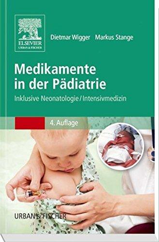Medikamente in der P??diatrie: Inklusive Neonatologie/ Intensivmedizin by Dietmar Wigger (2014-11-21)