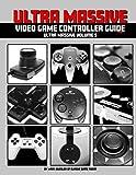 Ultra Massive Video Game Controller Guide Part 1: Ultra Massive Volume 5