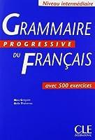 Grammaire Progressive Du Francais: Avec 500 Exercices
