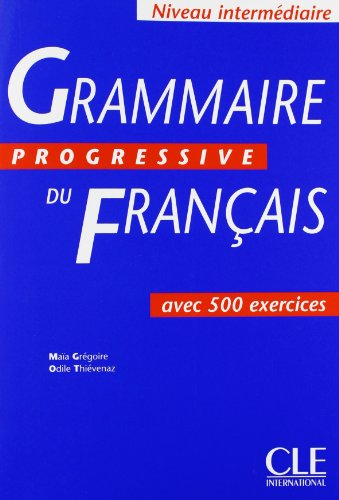 Grammaire progressive du français [niveau intermédiaire, ancienne édition]: Avec 500 Exercices