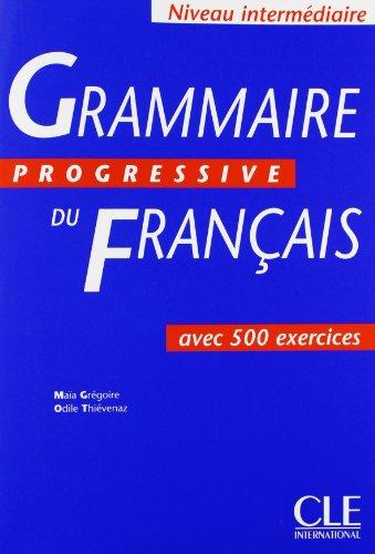 Grammaire progressive du français avec 500 exercices