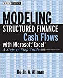 Modeling Structured Finance Cash Flows with Microsoft Excel: A Step–by–Step Guide