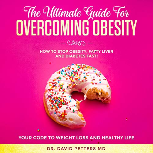 The Ultimate Guide for Overcoming Obesity cover art
