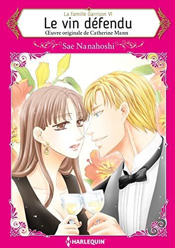 Le vin défendu:Harlequin Manga (La famille Garrison t. 6) (French Edition)