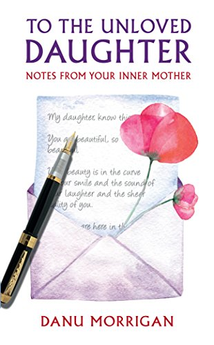 To the Unloved Daughter: For all the unloved daughters ~ TOP Books