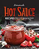 Homemade Hot Sauce Recipes: Add A Tasty Kick to Your Meals!
