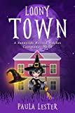Loony Town (Sunnyside Retired Witches Community Book 2)