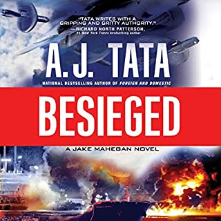 Besieged     A Jake Mahegan Thriller, Book 3              By:                                                                                                                                 A. J. Tata                               Narrated by:                                                                                                                                 Jonathan Davis                      Length: 12 hrs and 36 mins     230 ratings     Overall 4.6