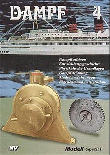Dampf, Bd.4, Dampfturbinen (Dampf-Spezial)