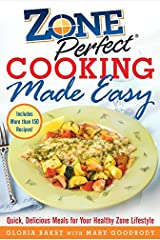 ZonePerfect Cooking Made Easy: Quick, Delicious Meals for Your Healthy Zone Lifestyle Kindle Edition