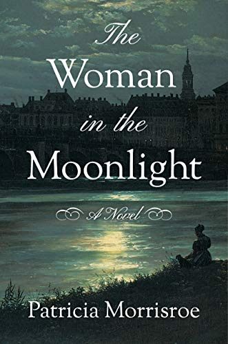 Compare Textbook Prices for The Woman in the Moonlight: A Novel  ISBN 9781503903753 by Morrisroe, Patricia