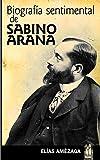 Biografía sentimental de Sabino Arana (ORREAGA)