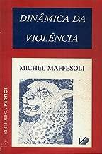 Dinâmica da Violência de Michel Maffesoli pela Revista dos Tribunais; Vértice (1987)