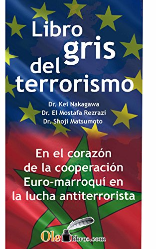 El libro gris del terrorismo: En el corazón de la cooperación euro-marroquí en la lucha contra el terrorismo
