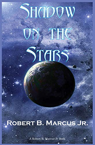 Shadow on the Stars by Robert B Marcus Jr.