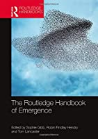 The Routledge Handbook of Emergence (Routledge Handbooks in Philosophy)