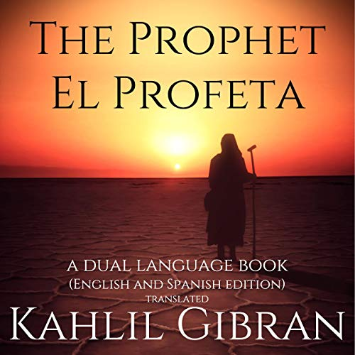 The Prophet, El Profeta: A Dual-Language Book (English and Spanish Edition) Translated Titelbild