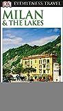 Milan & the Lakes. Eyewitness travel guide [Idioma Inglés]: DK Eyewitness Travel Guide 2017