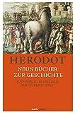 Neun Bücher zur Geschichte: Ausführliche Historie der antiken Welt - Herodot